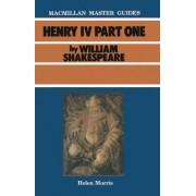 Shakespeare: Henry IV: Part I by Helen Morris