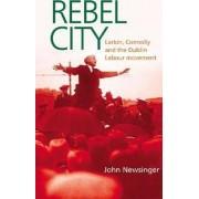 Rebel City by John Newsinger