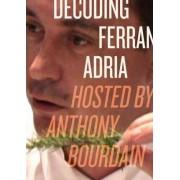 Decoding Ferran Adria DVD by Anthony Bourdain