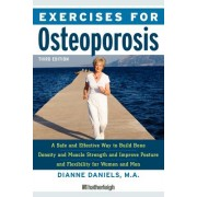Exercises for Osteoporosis: A Safe and Effective Way to Build Bone Density and Muscle Strength and Improve Posture and Flexibility for Women and M