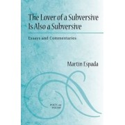The Lover of a Subversive is Also a Subversive by Martin Espada