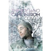 The Boy Who Came in from the Cold by B G Thomas