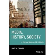 Media, History, Society by Janet M. Cramer