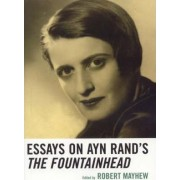 Essays on Ayn Rand's the Fountainhead by Robert Mayhew
