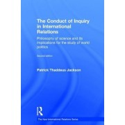The Conduct of Inquiry in International Relations: Philosophy of Science and Its Implications for the Study of World Politics