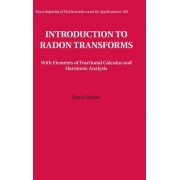 Introduction to Radon Transforms: With Elements of Fractional Calculus and Harmonic Analysis