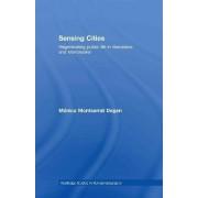 Sensing Cities by Monica Montserrat Degen