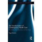 The Transformation of Contemporary Health Care by Tiago Moreira