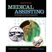 Medical Assisting Administrative and Clinical Competencies by Cathy Kelley-Arney
