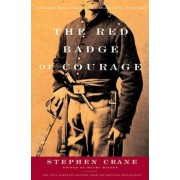 The Red Badge of Courage: An Episode of the American Civil War by Stephen Crane
