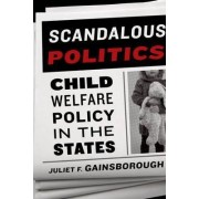 Scandalous Politics by Juliet F. Gainsborough