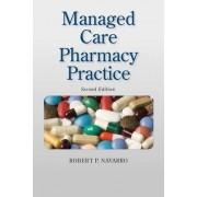 Managed Care Pharmacy Practice by Robert P. Navarro