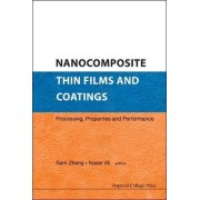 Nanocomposite Thin Films and Coatings by Sam Zhang