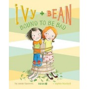 Ivy and Bean: Bound to Be Bad by Annie Barrows