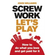 Screw Work, Let's Play by John Williams