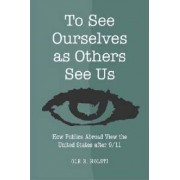 To See Ourselves as Others See Us by OLE R. Holsti