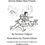 Donnie Makes New Friends by MR Terrence N Tullgren