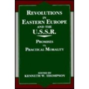Revolutions in Eastern Europe and the U.S.S.R. by Kenneth W. Thompson