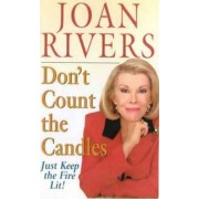 Don't Count the Candles by Joan Rivers