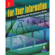 For Your Information 2: Reading and Vocabulary Skills by Karen Louise Blanchard