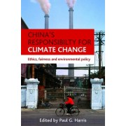 China's Responsibility for Climate Change by Chair Professor of Global and Environmental Studies Paul G Harris