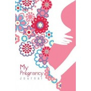My Pregnancy Journal by Chiquita Publishing
