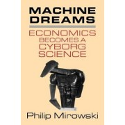 Machine Dreams by Philip Mirowski
