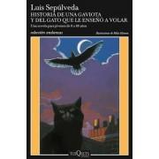 Historia de Una Gaviota y del Gato Que Le Enseaa a Volar by Luis Sepulveda