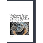 The Method of Teaching and Studying the Belles Lettres or an Introduction to Languages Poetry R by Rollin
