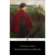 The Distracted Preacher and Other Tales by Thomas Hardy