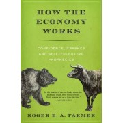 How the Economy Works by Roger E. A. Farmer