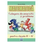 Matematica - culegere de exercitii si probleme clasele III-IV.