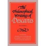 The Philosophical Writings of Descartes: v. 1 by Rene Descartes