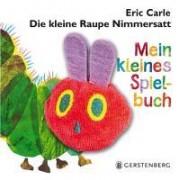 Die kleine Raupe Nimmersatt - Mein kleines Spielbuch by Eric Carle