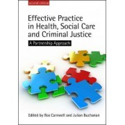 Effective Practice in Health, Social Care and Criminal Justice by Ros Carnwell