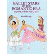 Ballet Stars of the Romantic Era Paper Dolls by Tom Tierney