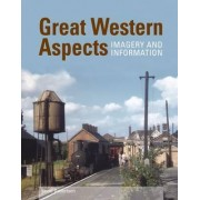Great Western Aspects - Imagery and Information by Kevin Robertson