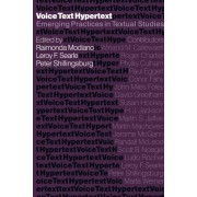 Voice, Text, Hypertext by Raimonda Modiano