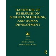 Handbook of Research on Schools, Schooling and Human Development by Judith L. Meece