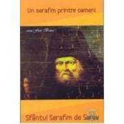 Un serafim printre oameni - Sfantul Serafim De Sarov