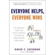 Everyone Helps, Everyone Wins by David T Levinson