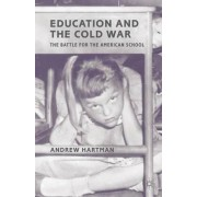 Education and the Cold War by Andrew Hartman