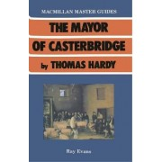 The Mayor of Casterbridge by Thomas Hardy by Ray Evans