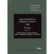 Cases and Materials on Federal Indian Law by David Getches