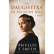 The Daughters of Palatine Hill by Phyllis T. Smith