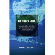 No Man's Land by Justin V. Hastings