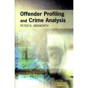 Offender Profiling and Crime Analysis by Peter Ainsworth