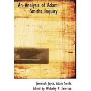 An Analysis of Adam Smiths Inquiry by Adam Smith Edited by Wolseley P Joyce