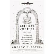 America's Jubilee by Professor Andrew Burstein
