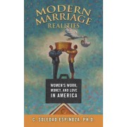 Modern Marriage Realities: Women's Work, Money, and Love in America